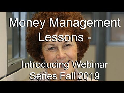 Money Management Lessons – Introducing Webinar Series Fall 2019